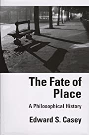 The fate of place : a philosophical history…