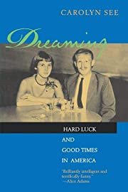 Dreaming: Hard Luck And Good Times In…