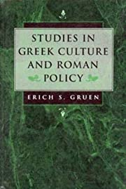 Studies in Greek culture and Roman policy de…