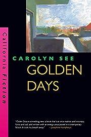 Golden Days (California Fiction) de Carolyn…