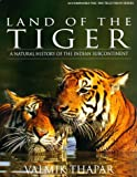 Land of the Tiger: A Natural History of the Indian Subcontinent, Thapar, Valmik