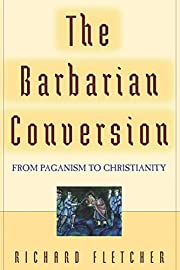 The Barbarian Conversion: From Paganism to…