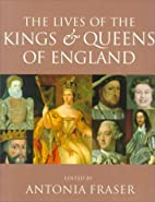 The Lives of the Kings & Queens of England…