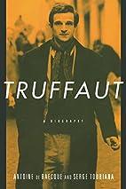 Truffaut: A Biography by Antoine De Baecque