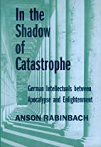 In the Shadow of Catastrophe: German…