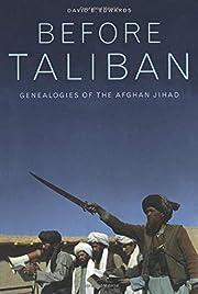 Before Taliban: Genealogies of the Afghan…