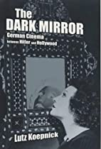 The Dark Mirror: German Cinema between…