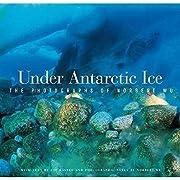 Under Antarctic Ice de Norbert Wu