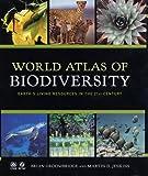 World atlas of biodiversity : earth's living resources in the 21st century / Brian Groombridge & Martin D. Jenkins