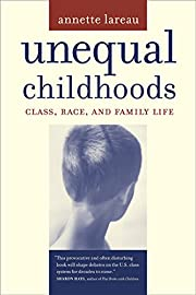 Unequal Childhoods: Class, Race, and Family…