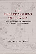 The Embarrassment of Slavery: Controversies…