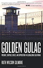 Golden Gulag: Prisons, Surplus, Crisis, and…