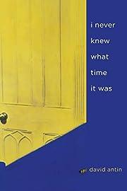 i never knew what time it was av David Antin