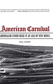 American Carnival: Journalism under Siege in…