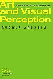 Art and Visual Perception: A Psychology of…