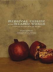Medieval Cuisine of the Islamic World: A…