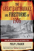 The Great Earthquake and Firestorms of 1906:…