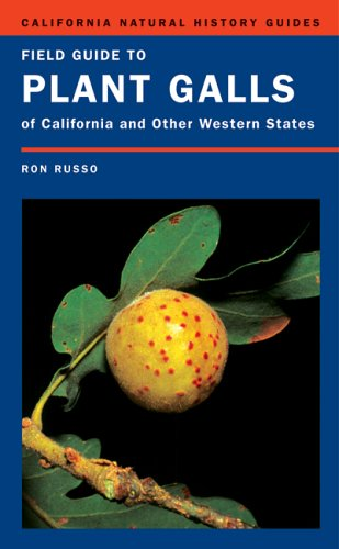 Image for Field Guide to Plant Galls of California and Other Western States (California Natural History Guides)