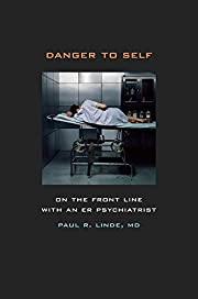 Danger to Self: On the Front Line with an ER…