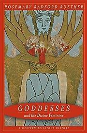 Goddesses and the Divine Feminine: A Western…