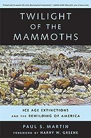 Twilight of the Mammoths:: Ice Age…