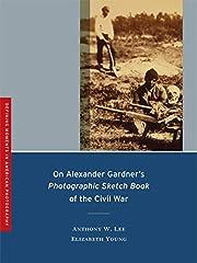 On Alexander Gardner's Photographic Sketch…