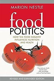 Food Politics: How the Food Industry…