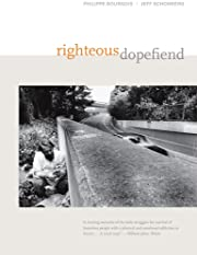 Righteous Dopefiend (California Series in…