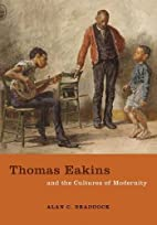 Thomas Eakins and the Cultures of Modernity…
