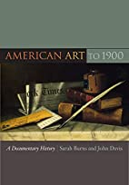 American Art to 1900: A Documentary History…