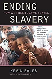 Ending Slavery: How We Free Today's Slaves…