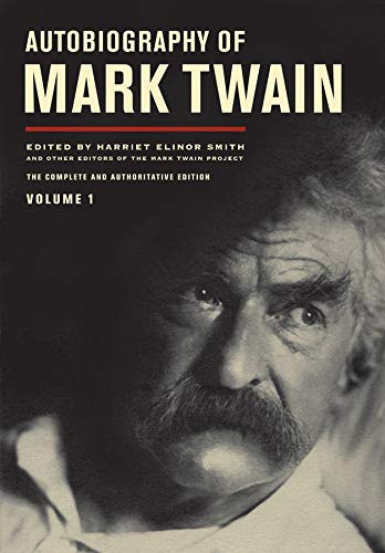 Autobiography of Mark Twain, Vol. 1, Mark Twain