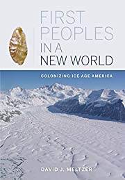 First Peoples in a New World: Colonizing Ice…