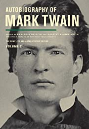 Autobiography of Mark Twain, Volume 2: The…