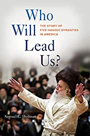 Who Will Lead Us?: The Story of Five Hasidic…