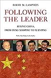 Following the leader : ruling China, from Deng Xiaoping to Xi Jinping / David M. Lampton