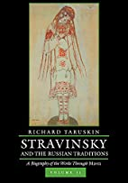 Stravinsky and the Russian Traditions,…