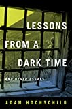 Lessons from a Dark Time and Other Essays, Hochschild, Adam