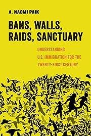 Bans, Walls, Raids, Sanctuary (American…