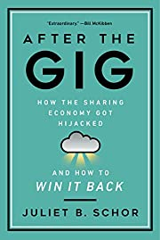 After the Gig: How the Sharing Economy Got…