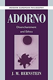 Adorno : disenchantment and ethics de J. M.…