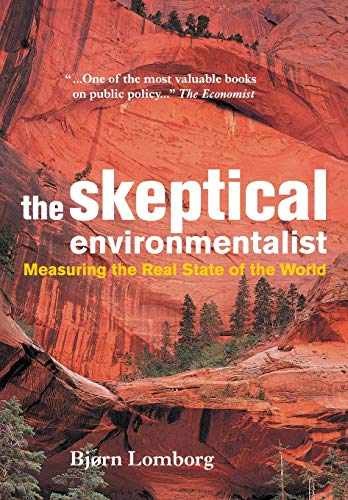 The Skeptical Environmentalist: Measuring the Real State of the World, Lomborg, Bjorn