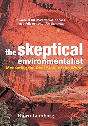 The Skeptical Environmentalist: Measuring the Real State of the World, Lomborg, Bjørn