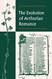 The Evolution of Arthurian Romance: The…