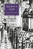 Ruskin's God / Michael Wheeler