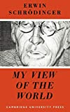My view of the world / Erwin Schrödinger ; translated from the German by Cecily Hastings