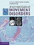 Uncommon causes of movement disorders / edited by Néstor Gálvez-Jiménez, Paul J. Tuite