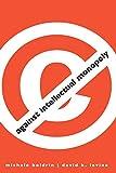 Against intellectual monopoly / Michele Boldrin, David K. Levine