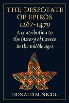 The Despotate of Epiros 1267-1479: A…