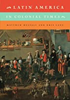 Latin America in Colonial Times by Matthew…
